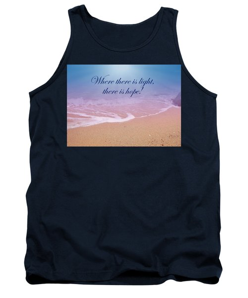Where There Is Light There Is Hope Tank Top