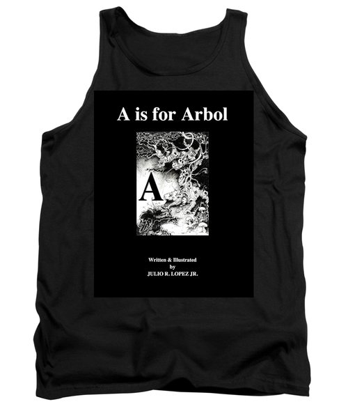 A Is For Arbol Tank Top by Julio Lopez