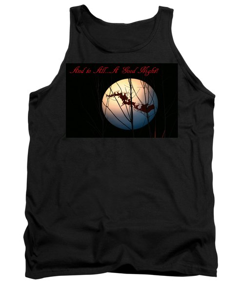 And To All A Good Night Tank Top by Kristin Elmquist