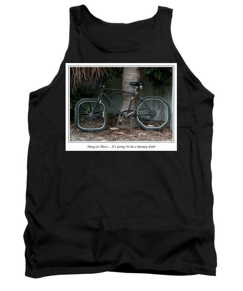 Tank Top featuring the photograph Bumpy Ride by Mariarosa Rockefeller