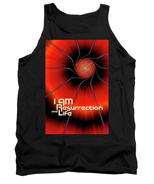 I Am Resurrection And Life Tank Top