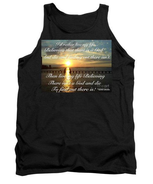 I'd Rather Live My Life Tank Top by Becky Lupe