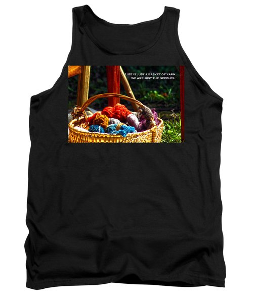 Tank Top featuring the photograph Life Is Just A Basket Of Yarn by Lesa Fine