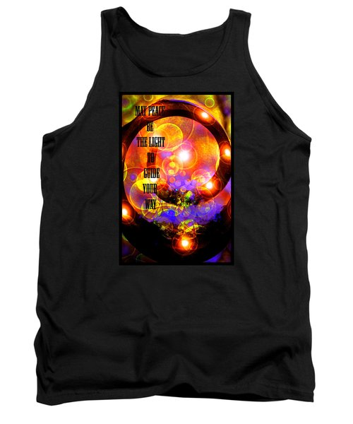 Tank Top featuring the photograph May Peace Be The Light To Guide Your Way by Susanne Still