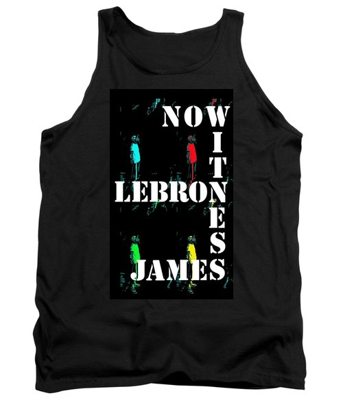Now Witness Lebron James Tank Top by J Anthony