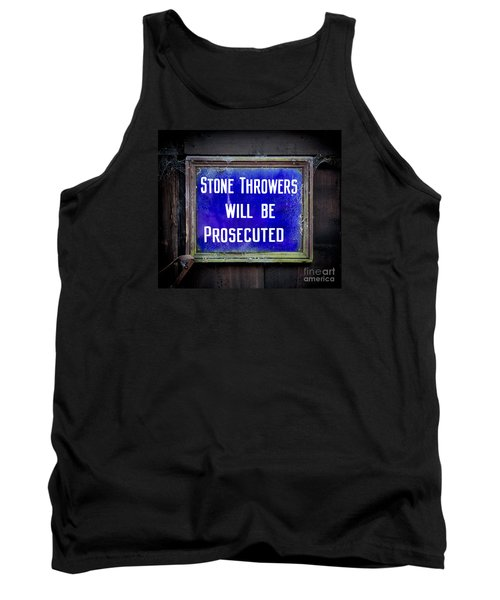 Stone Throwers Be Warned Tank Top