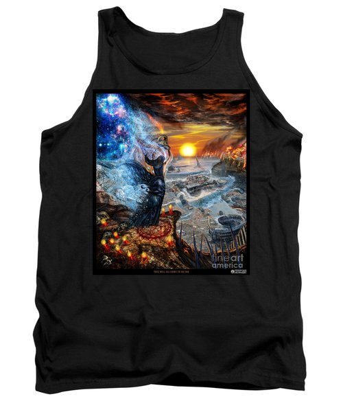 This Will All Come To An End Tank Top