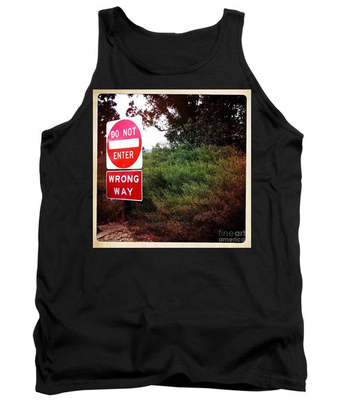 Tank Top featuring the photograph Do Not Enter - Wrong Way by Nina Prommer