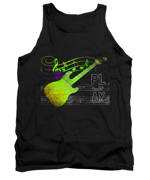 Tank Top featuring the digital art Play 1 by Guitar Wacky
