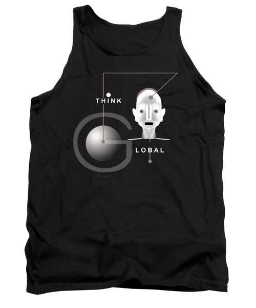 1277 - T Shirt Think Global Tank Top by Irmgard Schoendorf Welch