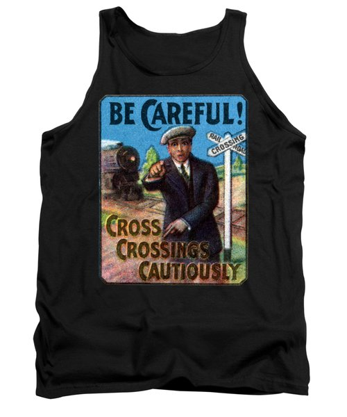 1910 Be Careful At Railroad Crossings Tank Top