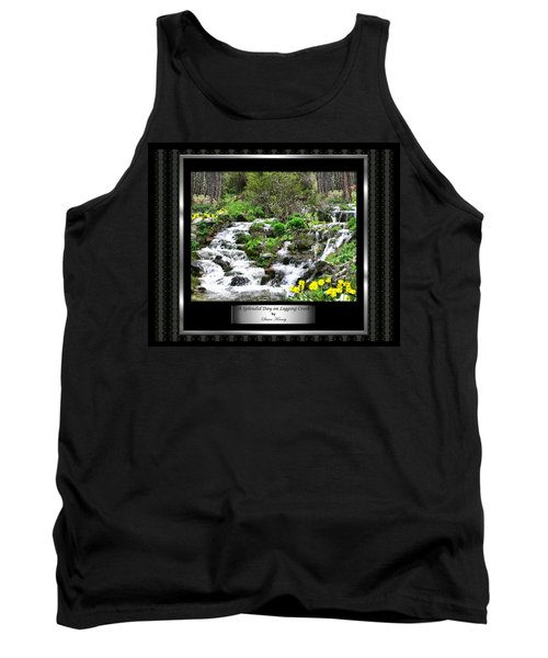 Tank Top featuring the photograph A Splendid Day On Logging Creek by Susan Kinney