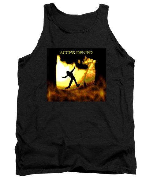 Access Denied Apparel Tank Top by Aliceann Carlton