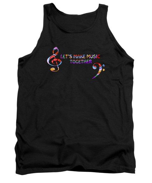 Let's Make Music Together Tank Top