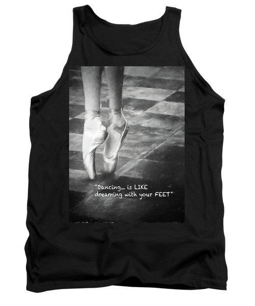 Dancing Is Like Dreaming With Your Feet Tank Top