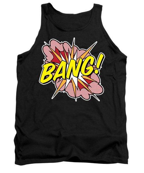 Bang Tank Top