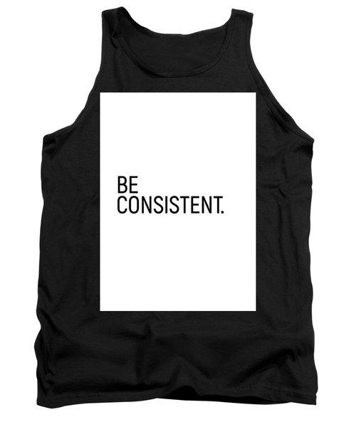 Be Consistent #minimalism Tank Top