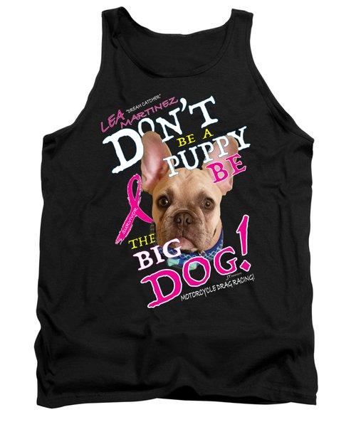 Be The Big Dog Tank Top