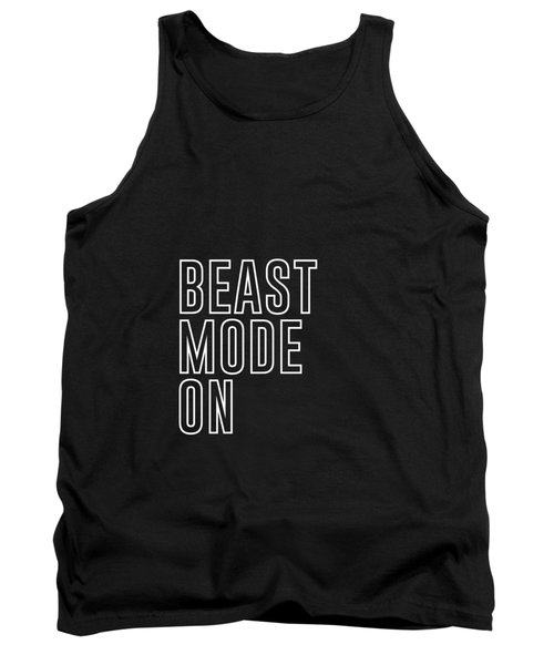 Beast Mode On - Gym Quotes - Minimalist Print - Typography - Quote Poster Tank Top