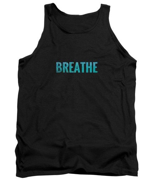 Breathe Black Background Tank Top