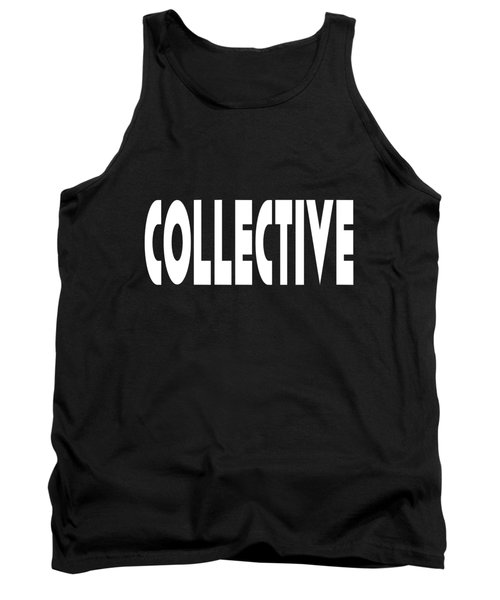 Collective Mindful Community Righteous Inspiration Motivational Quote Prints  Tank Top