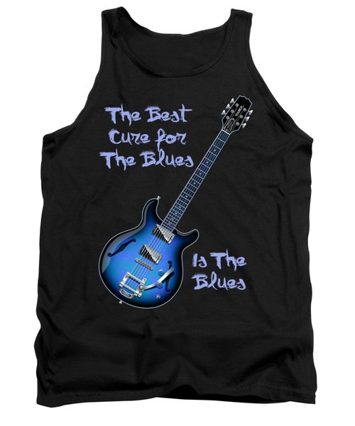 Tank Top featuring the digital art Cure For The Blues Shirt by WB Johnston