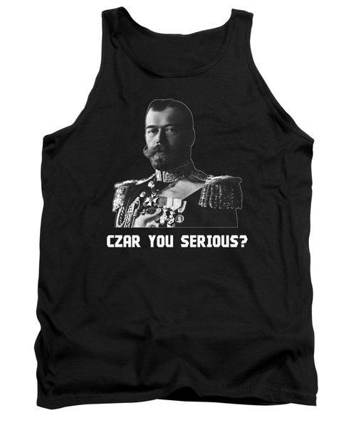 Czar Nicholas II - Czar You Serious? Black And White Tank Top