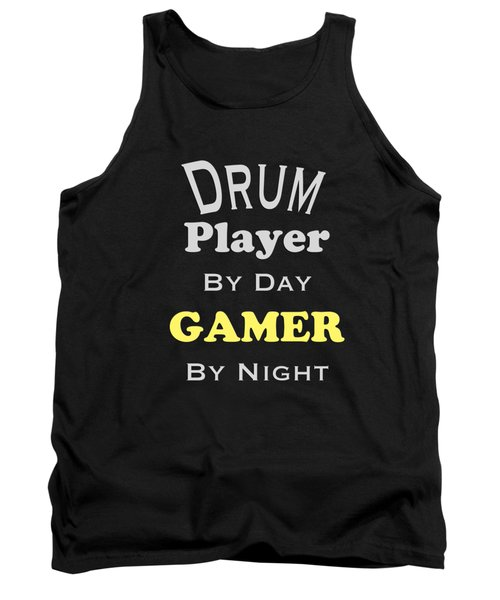 Drum Player By Day Gamer By Night 5624.02 Tank Top by M K  Miller