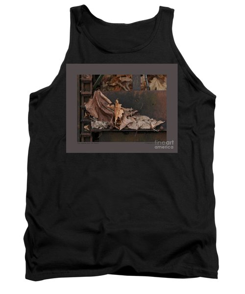 Tank Top featuring the photograph Dry Leaves And Old Steel-i by Patricia Overmoyer