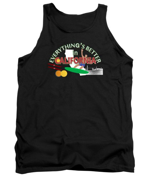 Everything's Better In California Tank Top by Pharris Art
