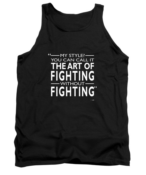 Fighting Without Fighting Tank Top by Mark Rogan