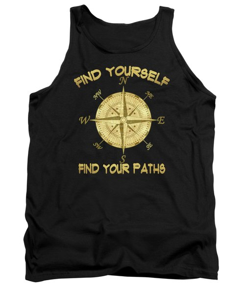 Find Yourself Find Your Paths Tank Top by Georgeta Blanaru