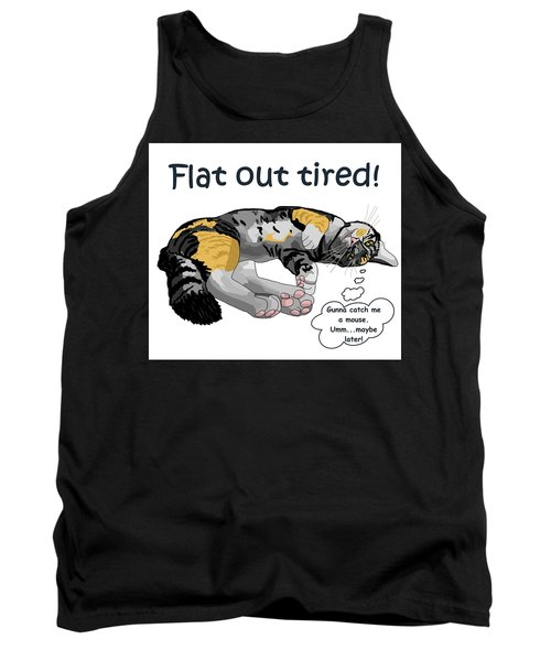 Flat Out Tired Tank Top