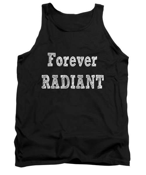 Forever Radiant Positive Self Love Quote Prints Beauty Quotes Tank Top