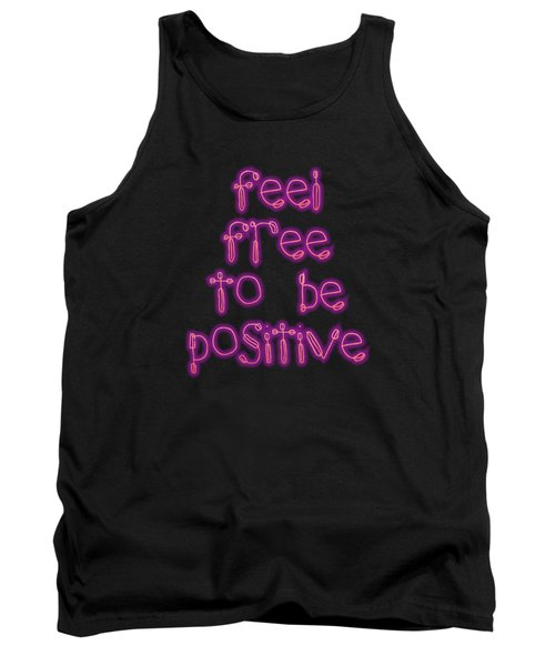 Free To Be Positive   Tank Top