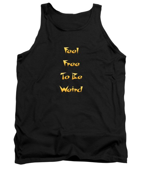 Free To Be Weird Tank Top