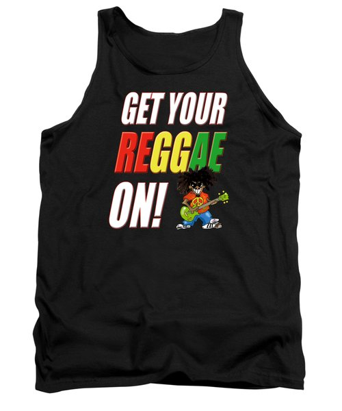 Get Your Reggae On Tank Top