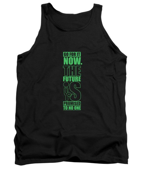 Go For It Now Gym Quotes Poster Tank Top