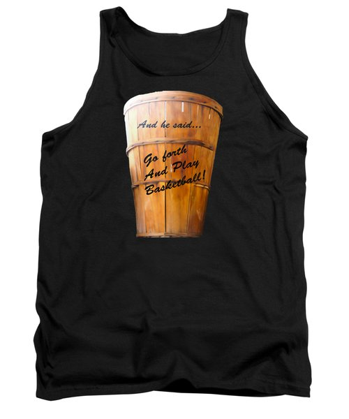 Go Forth And Play Basketball Graphic Image Only Tank Top by Nina Silver