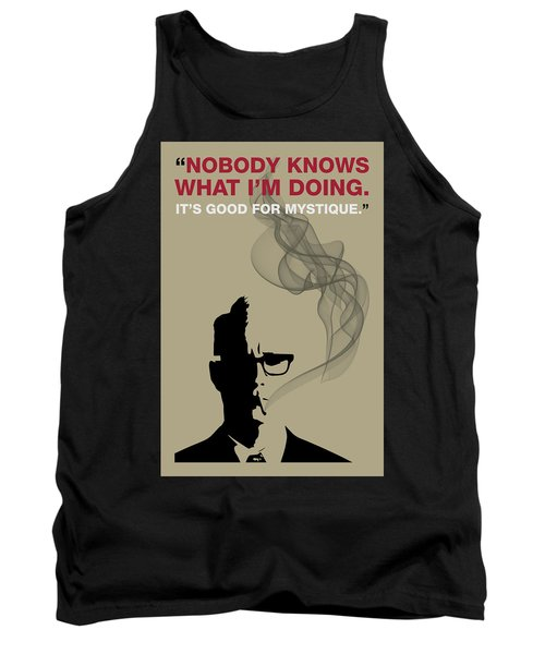 Good For Mystique - Mad Men Poster Roger Sterling Quote Tank Top