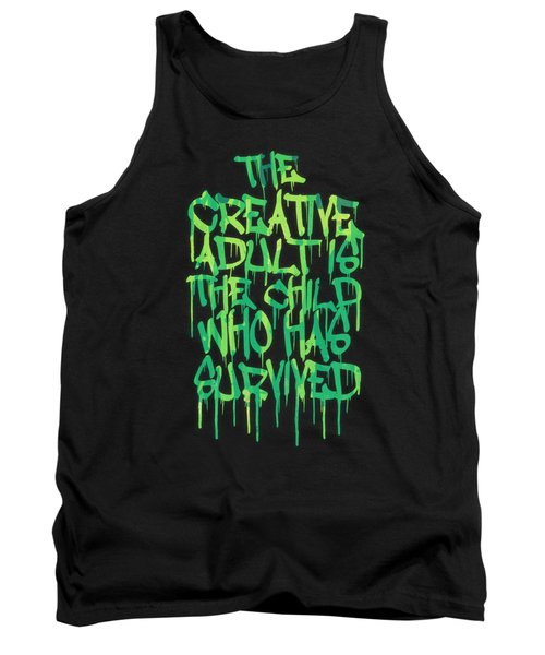Graffiti Tag Typography The Creative Adult Is The Child Who Has Survived  Tank Top by Philipp Rietz