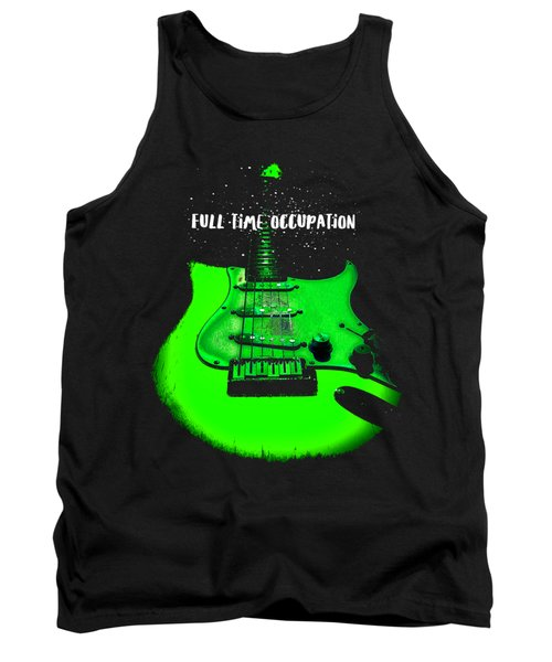 Green Guitar Full Time Occupation Tank Top