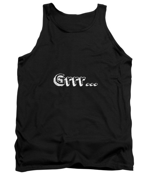 Grrr Tank Top by Inspired Arts