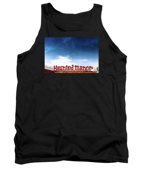 Tank Top featuring the photograph Haunted Manor  by Colleen Kammerer