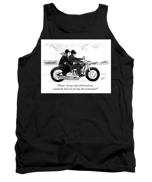 If My Wife Still Loved Me Tank Top