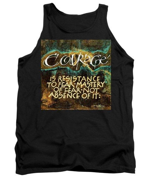 Inspirational Saying Courage Tank Top