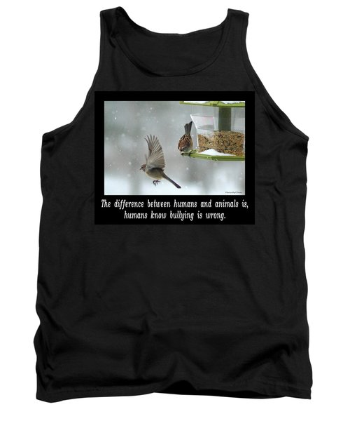 Inspirational-the Difference Between Humans And Animals Is, Humans Know That Bullying Is Wrong. Tank Top