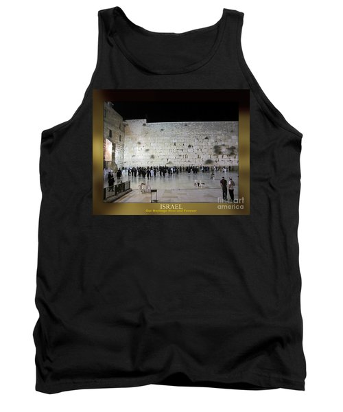 Israel Western Wall - Our Heritage Now And Forever Tank Top