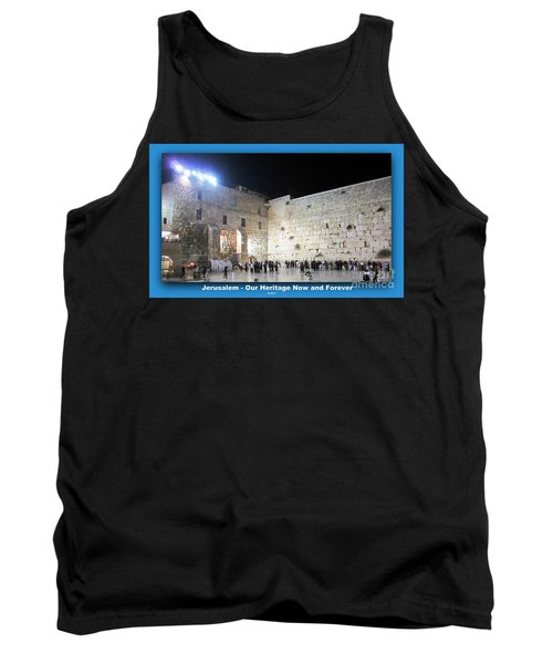 Jerusalem Western Wall - Our Heritage Now And Forever Tank Top