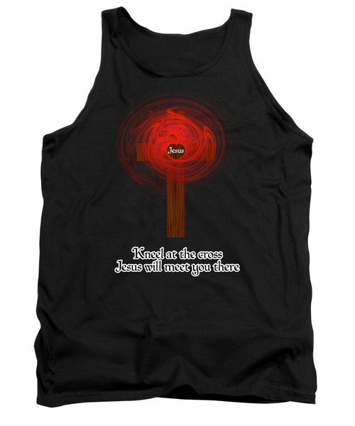 Kneel At The Cross Tank Top